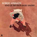 ROBERT JOHNSON KING OF THE DELTA BLUES SINGERS + 2 BONUS TRACKS!