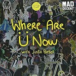 SKRILLEX & DIPLO WHERE ARE Ü NOW  WITH JUSTIN BIEBER