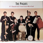 THE POGUES IF I SHOULD FALL FROM GRACE (LP)