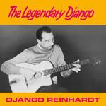 DJANGO REINHARDT THE LEGENDARY DJANGO