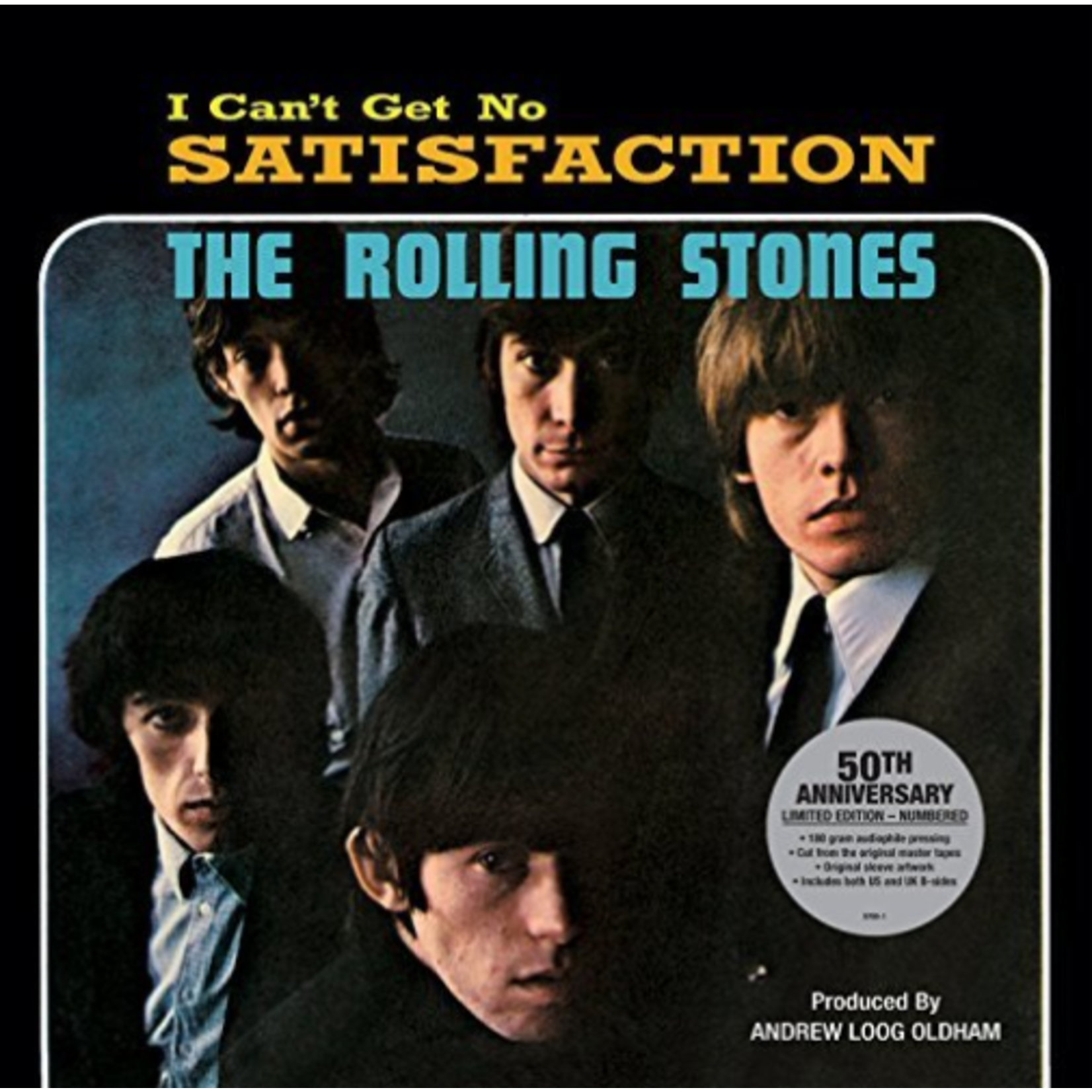 ROLLING STONES I CAN'T GET NO SATISFACTION  50TH ANNIVERSARY LTD EDITION - NUMBERED