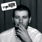 ARCTIC MONKEYS WHATEVER PEOPLE SAY I AM, THAT'S WHAT I'M NOT