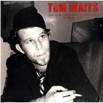 TOM WAITS LIVE AT MY FATHER'S PLACE IN ROSLYN, NY 10/10/77 (2LP)