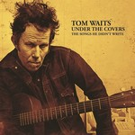 TOM WAITS UNDER THE COVERS