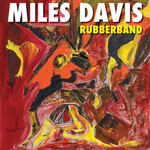 MILES DAVIS RUBBERBAND (2LP)