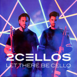 2CELLOS (SULIC & HAUSER) LET THERE BE CELLO  LTD EDITION NUMBERED  (BLUE VINYL)