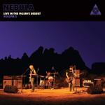 NEBULA - NEBULA LIVE IN THE MOJAVE DESERT VOLUME 2