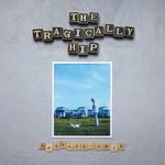 TRAGICALLY HIP SASKADELPHIA (LP)