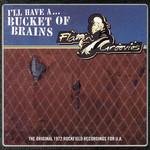 "FLAMIN' GROOVIES RSD21 - BUCKET OF BRAINS  10"" BLACK 8-TRACK EP"
