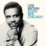 OTIS BROWN SOUTH SIDE CHICAGO