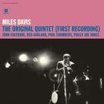 MILES DAVIS THE ORIGINAL QUINTET (FIRST RECORDING)