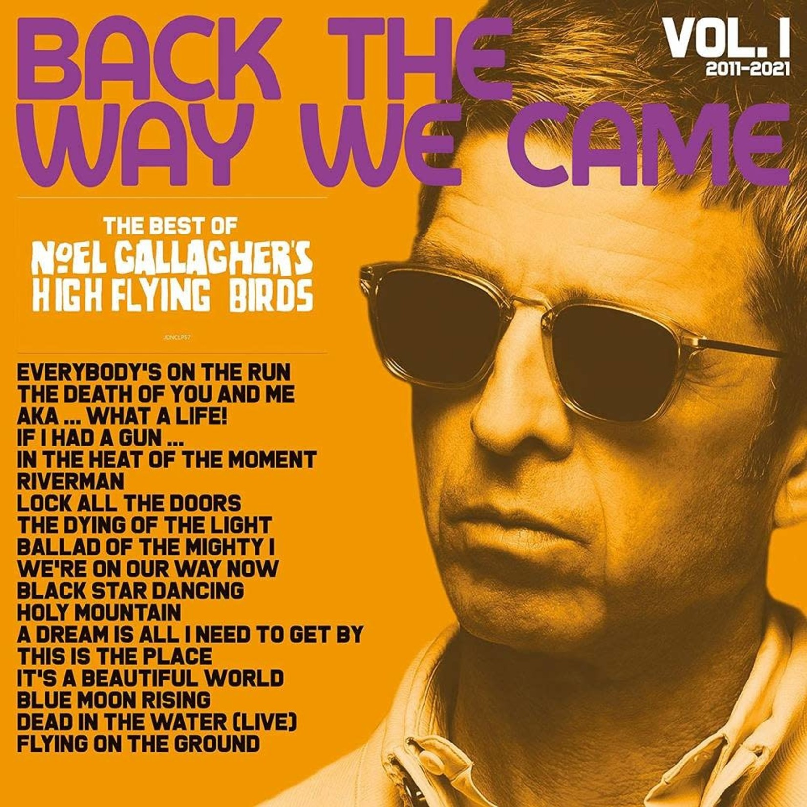 NOEL GALLAGHER'S HIGH FLYING BIRDS BACK THE WAY WE CAME: VOL. 1 (2011 - 2021)