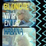 BLONDIE VIVIR EN LA HABANA (LP)