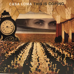 CASA LOMA THIS IS COPING (LP)