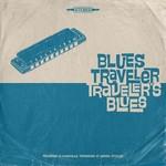BLUES TRAVELER TRAVELER'S BLUES  LP