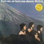 N.S.U. TURN ON, OR TURN ME DOWN LP