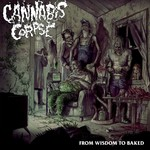 CANNABIS CORPSE FROM WISDOM TO BAKED (LTD. OPAQUE WHITE VINYL LP)