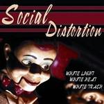 SOCIAL DISTORTION WHITE LIGHT, WHITE HEAT, WHITE TRASH  LP