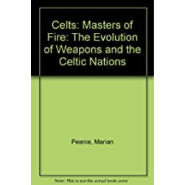 OMEN Celts: Masters Of Fire--The Evolution Of Weapons & The Celtic Nations