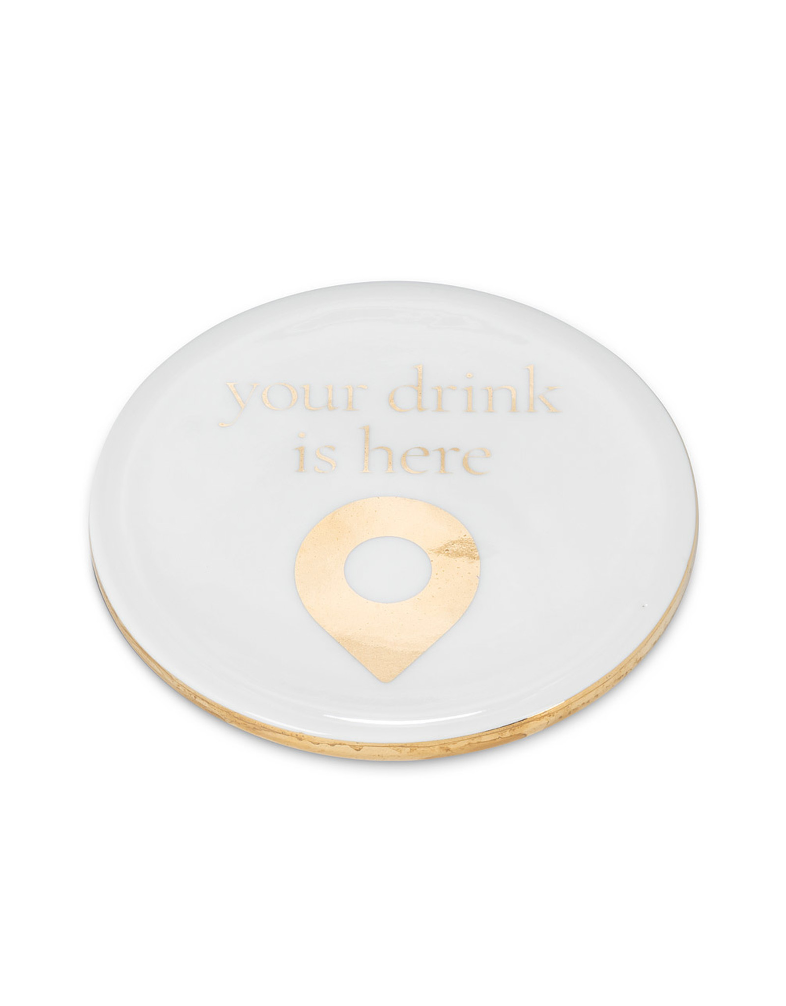 Your Drink is Here Coaster