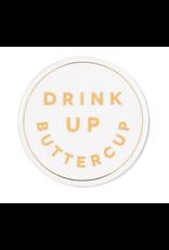 """Abbott """"Drink Up Buttercup """" Coaster"""