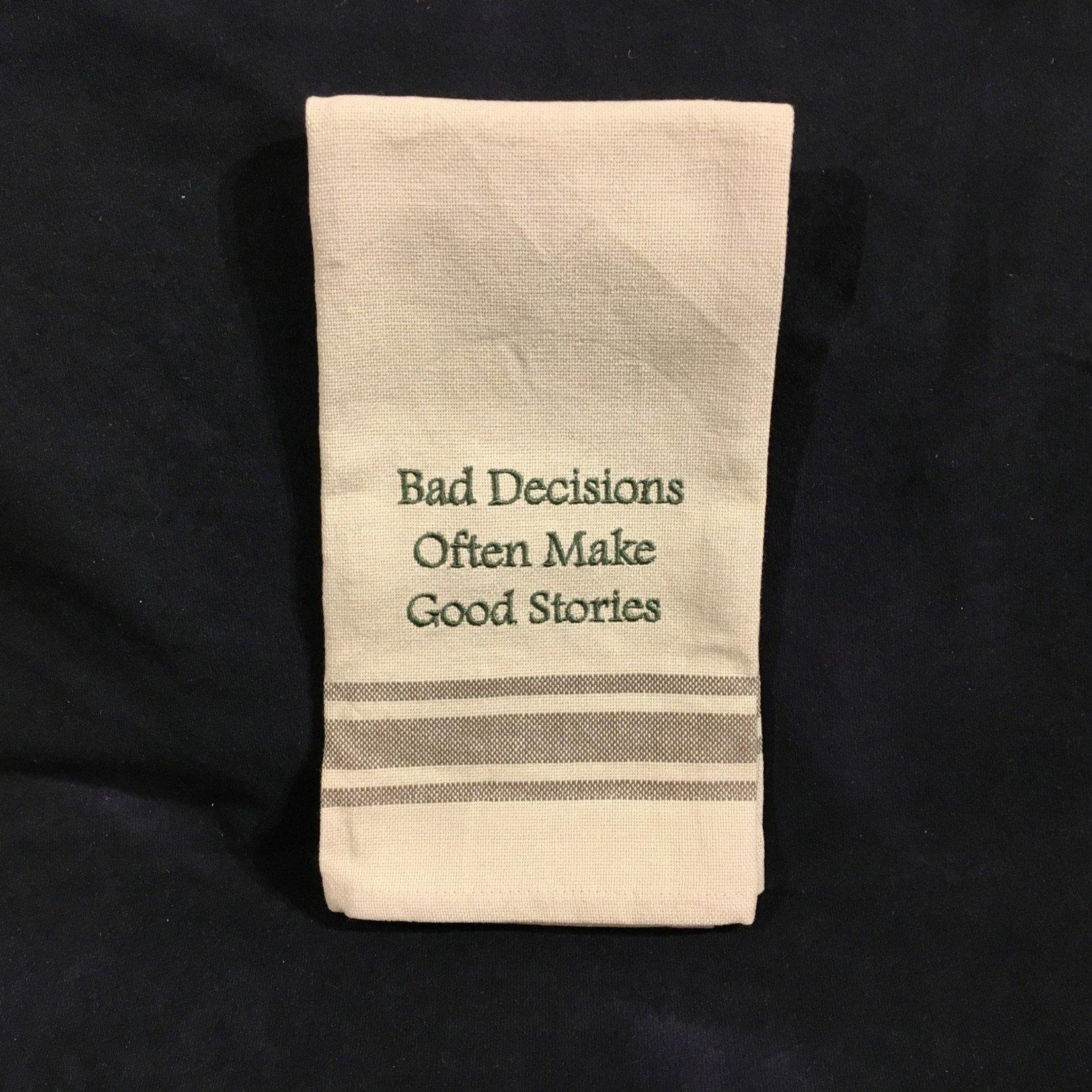 Bad Decisions Tea Towel