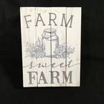 "Farm Sweet Farm Sign 6x8"""