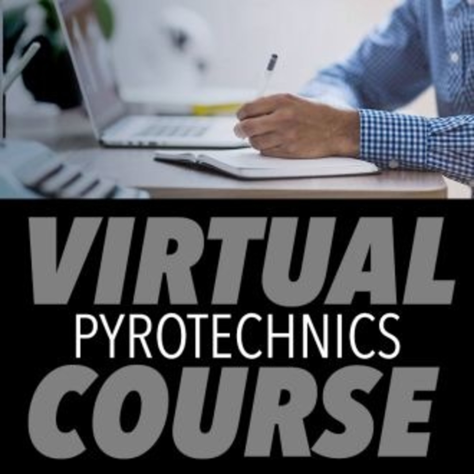SPECIAL EFFECT PYROTECHNICS SAFETY & AWARENESS VIRTUAL TRAINING