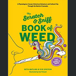 The Scratch + Sniff Book of Weed