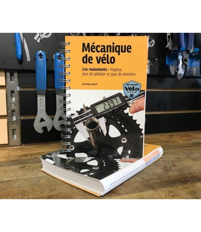 Livre de Mecanique : Les roulements (moyeux, jeux de pedalier et jeux de direction) (Nouvelle Édition)
