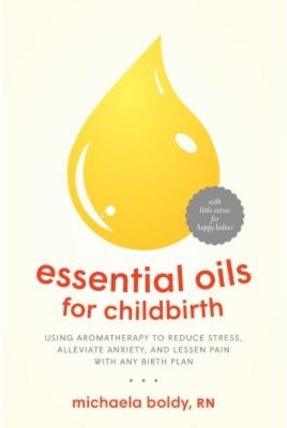 Essential Oils for Childbirth by Michaela Boldy, RN