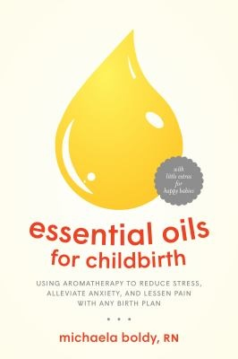 Essential Oils for Childbirth by Michaela Boldy, RN-1