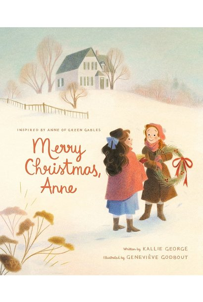 Merry Christmas, Anne by Kallie George