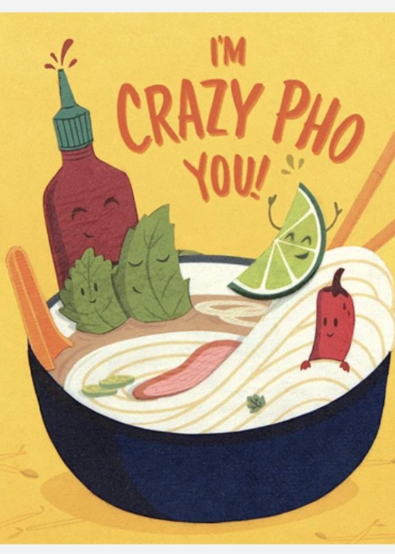 Crazy Pho You Greeting Card