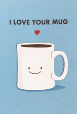 Love Your Mug Greeting Card