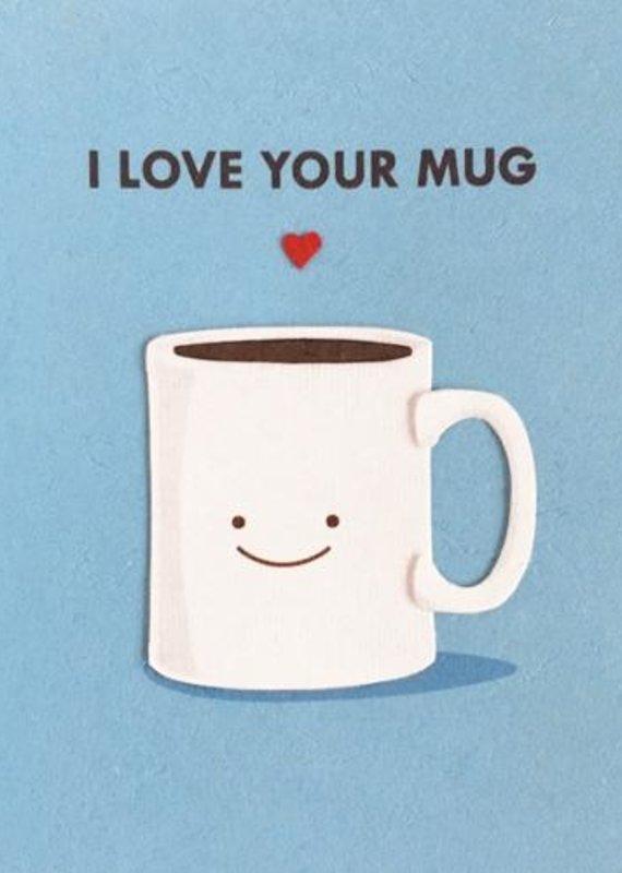 Good Paper Love Your Mug Greeting Card