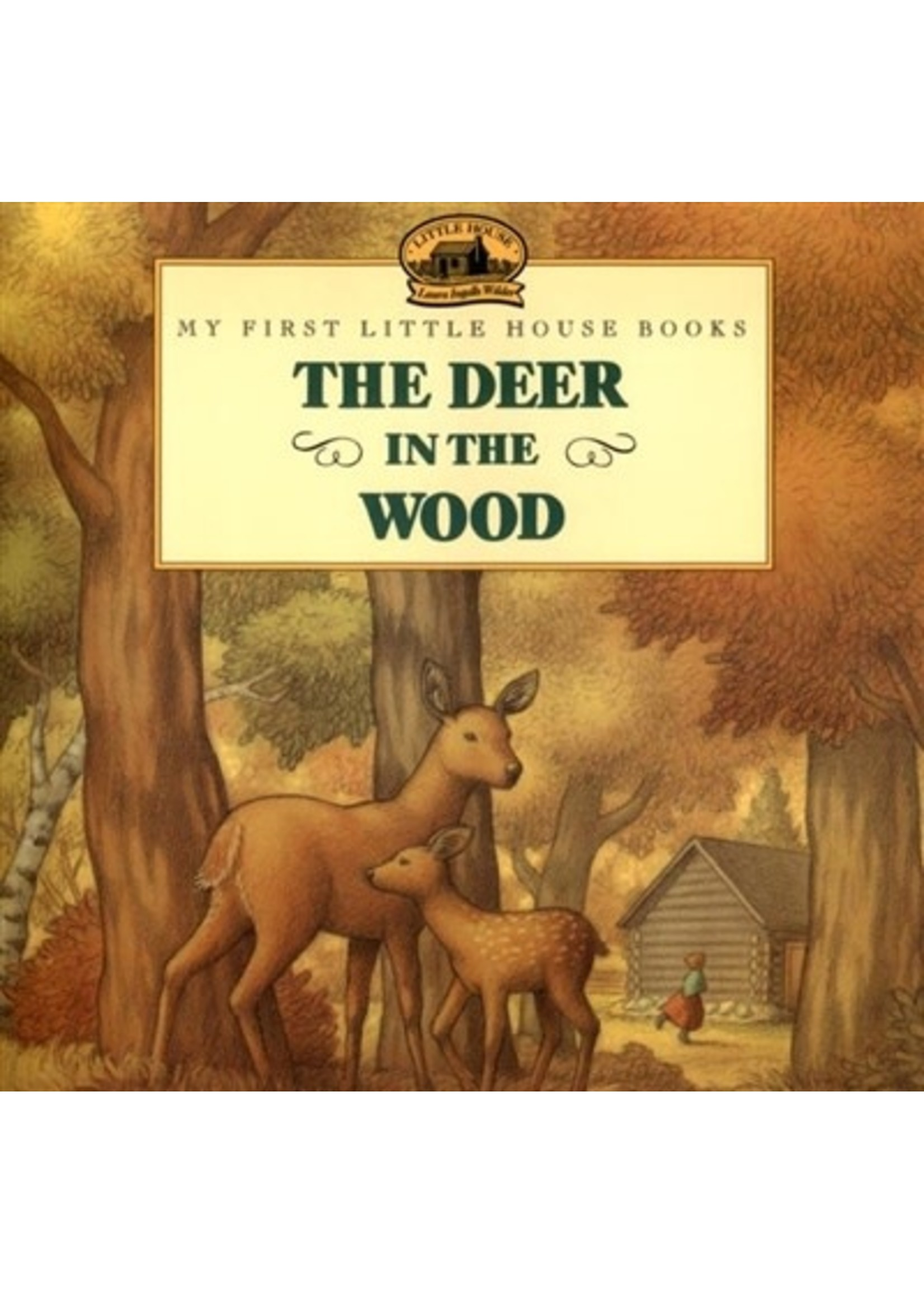 My First Little House Books: The Deer in the Wood