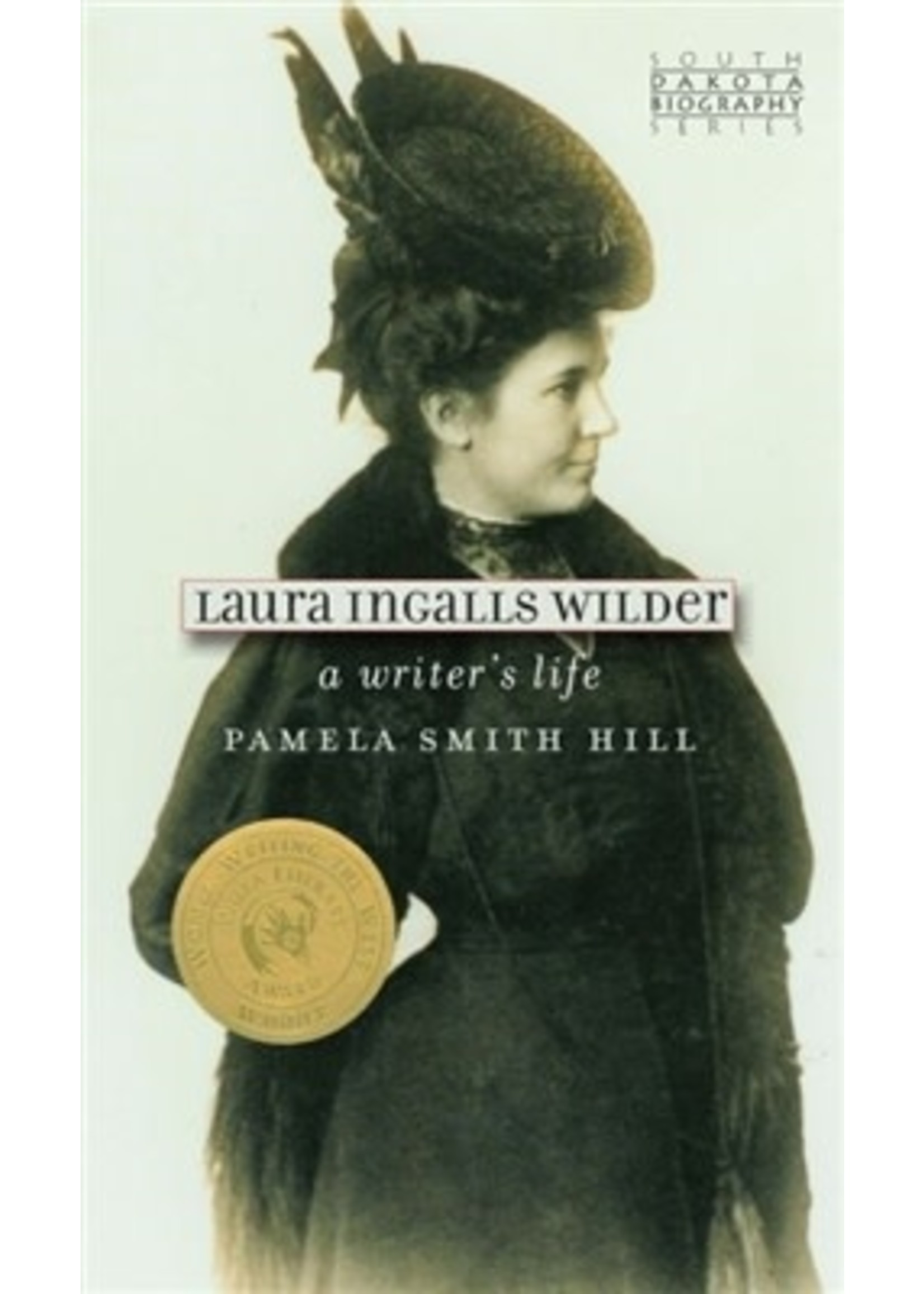 Laura Ingalls Wilder: A Writers Life