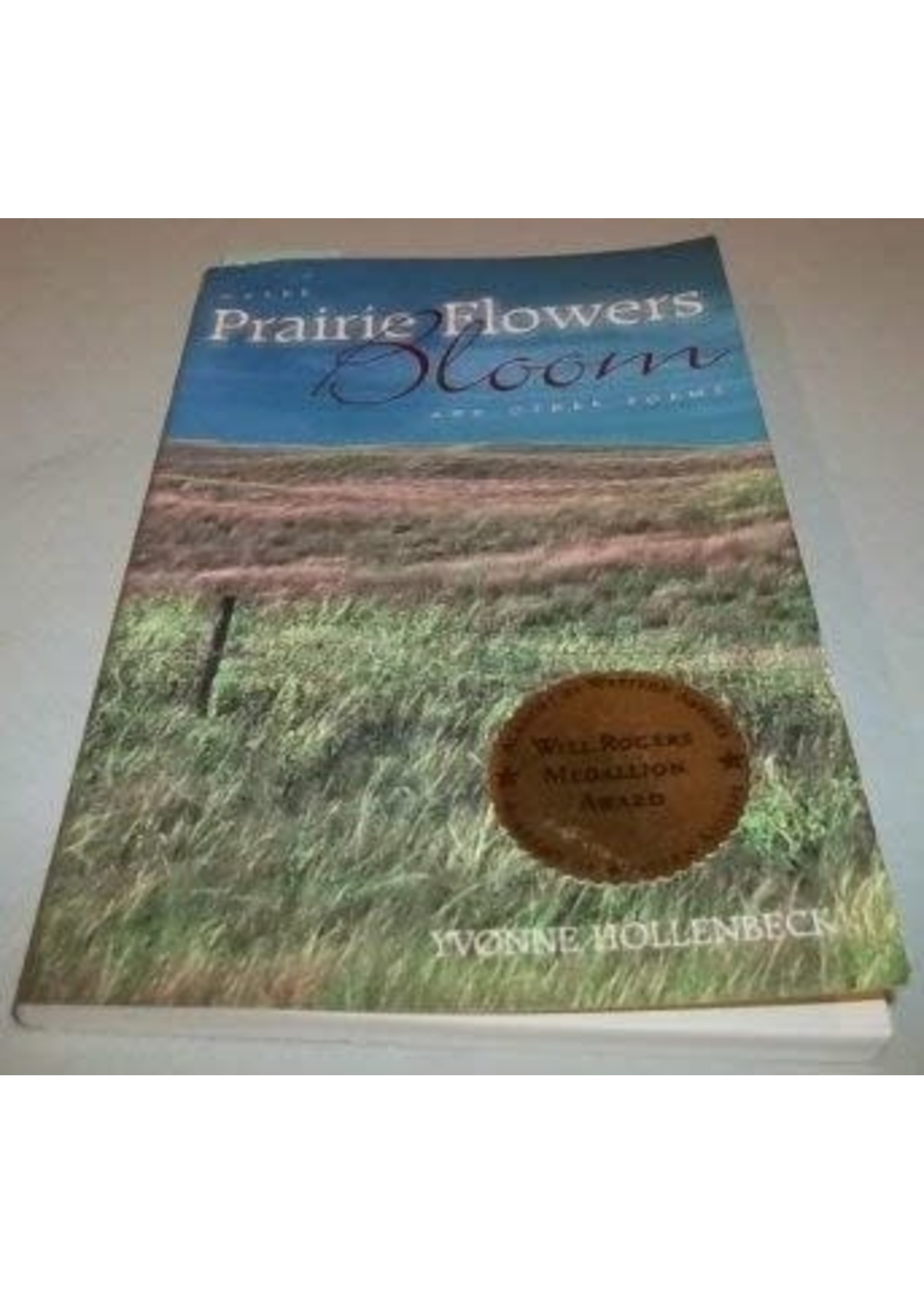 Where Prairie Flowers Bloom and other Poems by Yvonne Hollenbeck