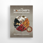Ingram The Sioux Chef's Indigenous Kitchen