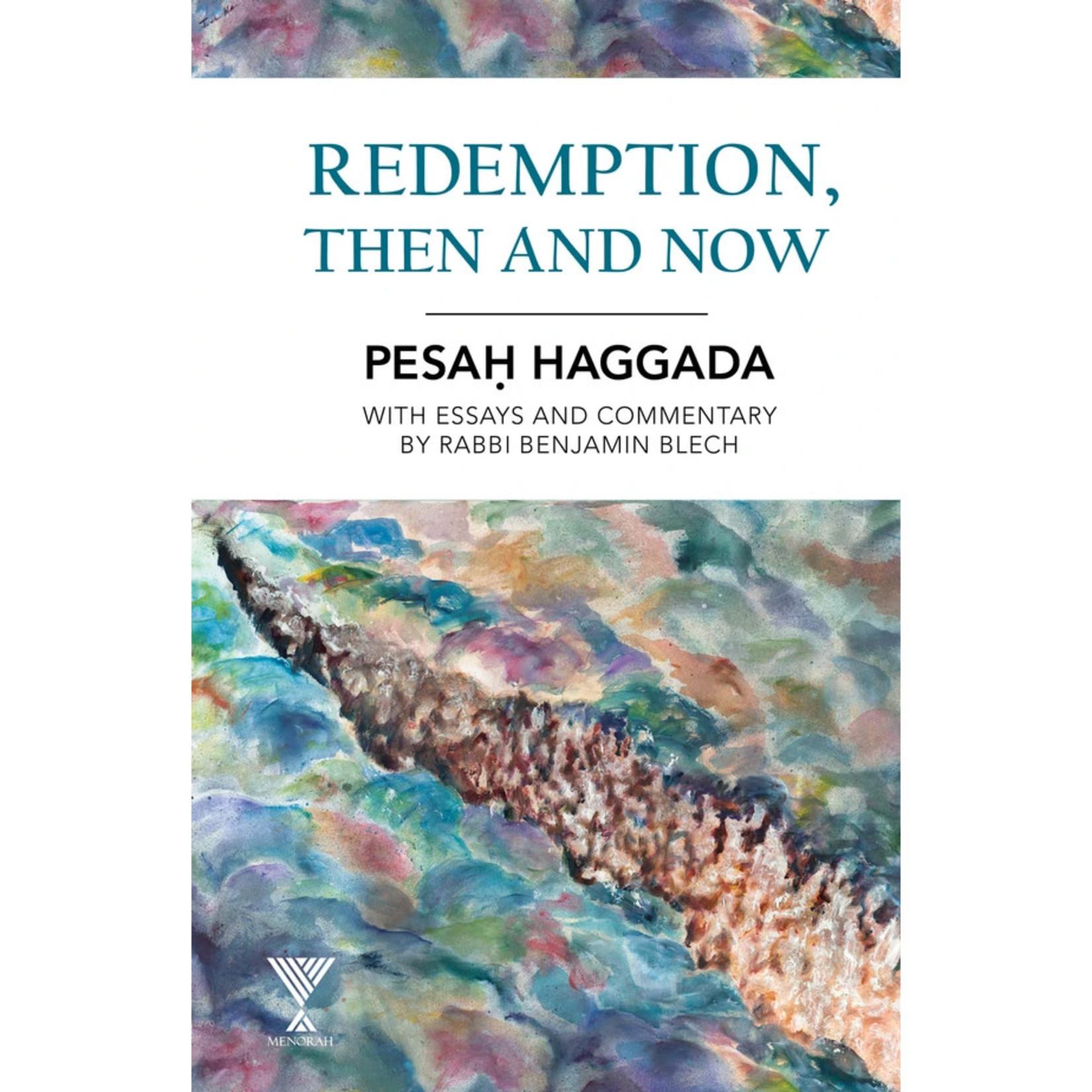 Rabbi Benjamin Blech Redemption, Then and Now - Pesach Haggadah