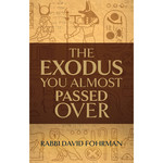 Rabbi David Fohrman Exodus You Almost Passed Over, The
