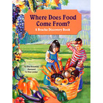 Where Does Food Come From? - A Beracha Discovery Book