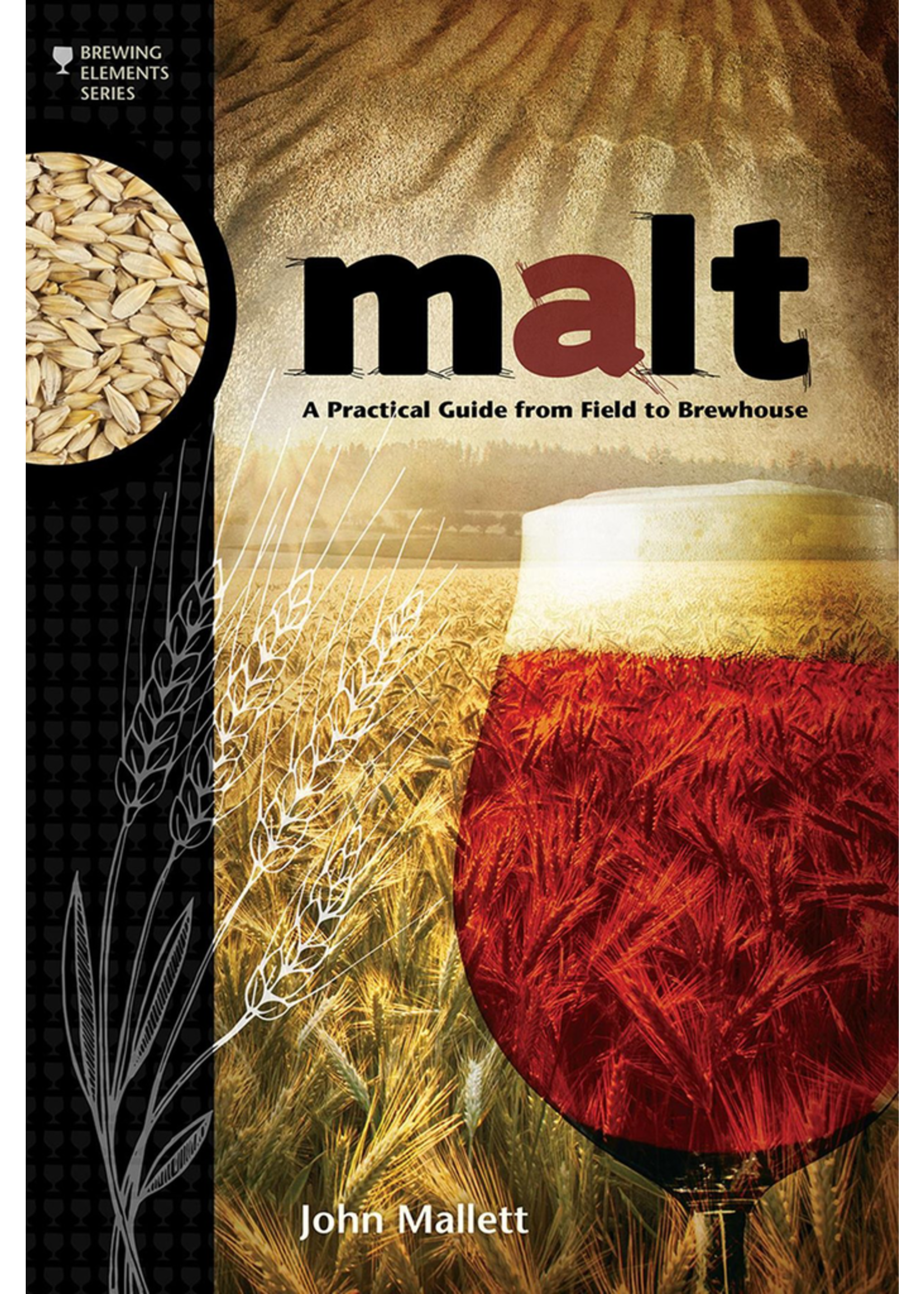Books Malt - A Practical Guide from Field to Brewhouse (John Mallett)
