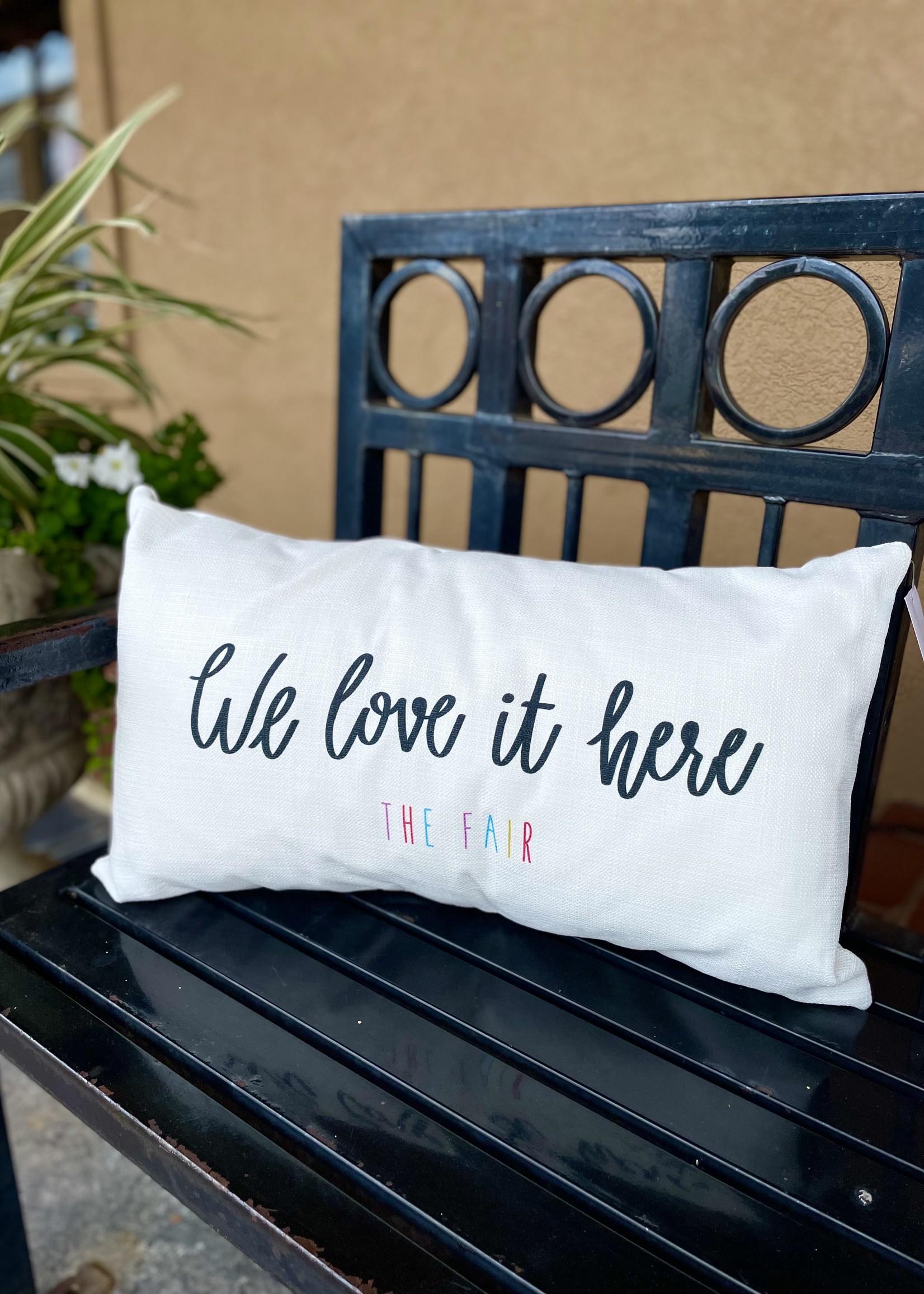 LuckyBird We Love It Here Fair Pillow, 12x18