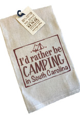 """Gift Items Tea Towel """"I'd rather be CAMPING in South Carolina"""""""