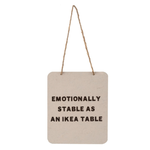 FT Pembroke Emotionally Stable as and IKEA table Sign