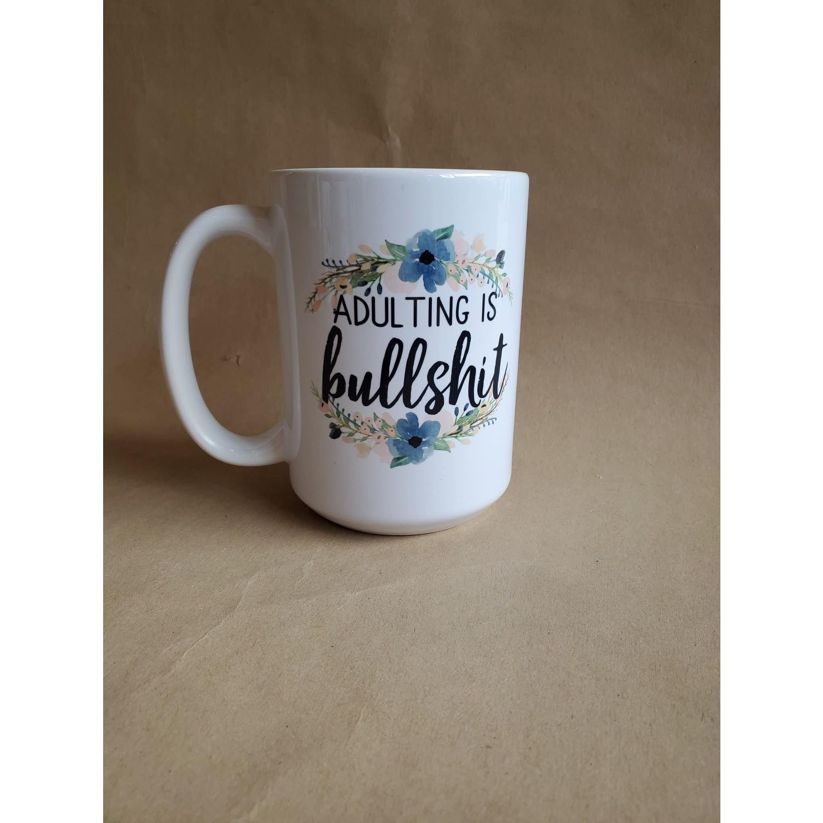 favourite things apparel Adulting is bullshit mug