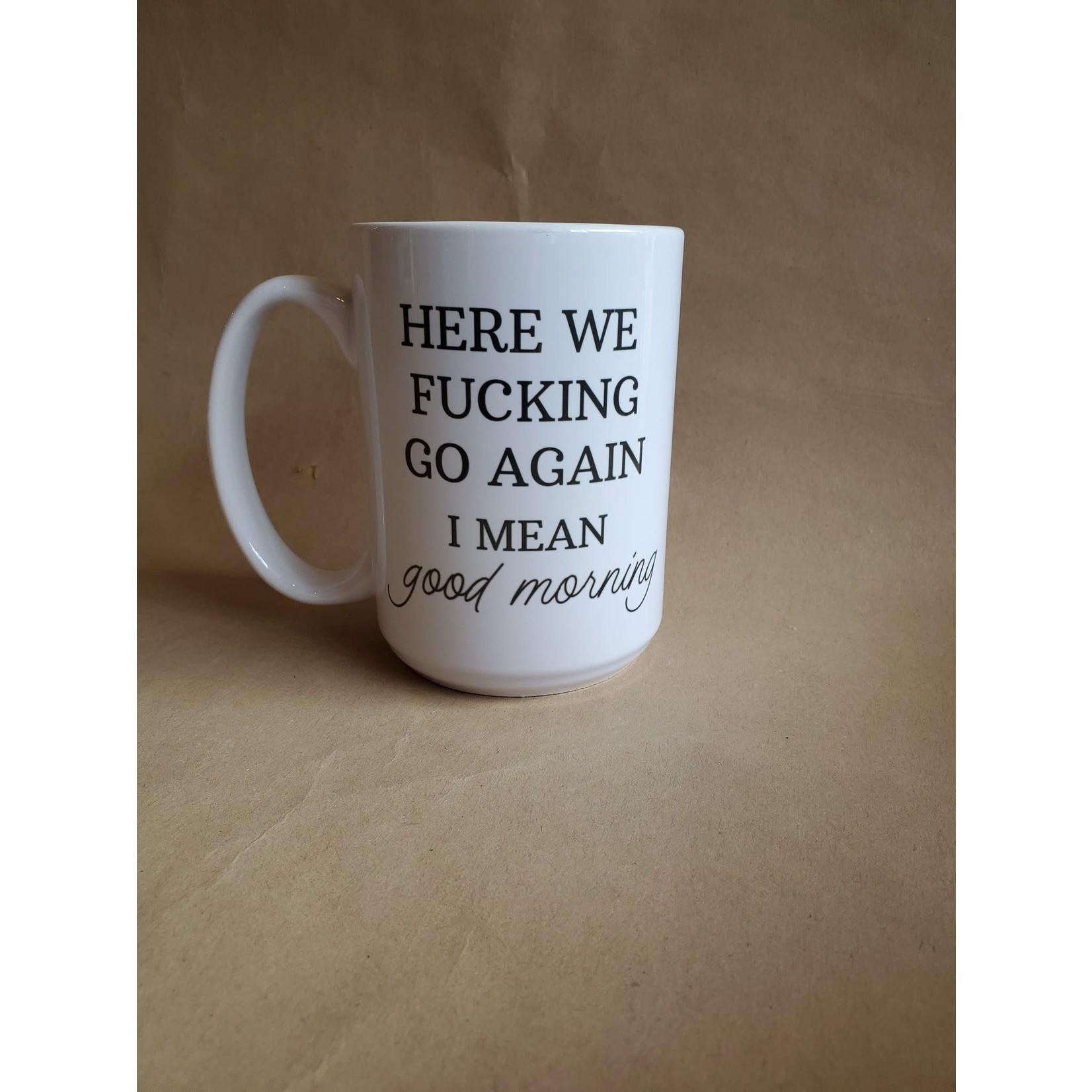 favourite things apparel Here we fucking go again mug