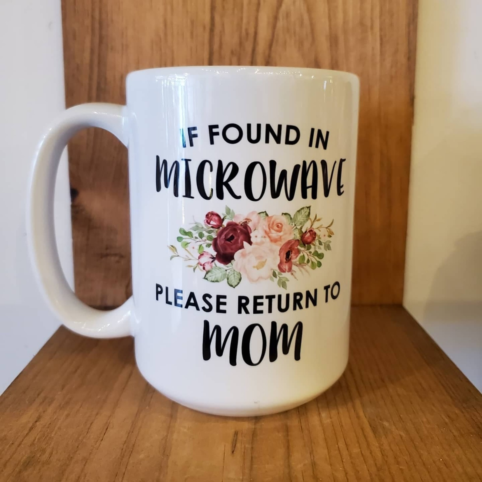 favourite things apparel If found in microwave please return to mom mug